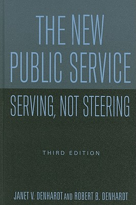 The New Public Service: Serving, Not Steering, Denhardt, Janet V; Denhardt, Robert B.