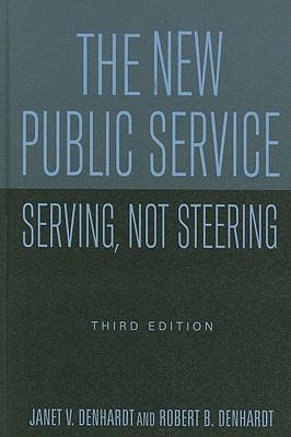The New Public Service: Serving, Not Steering, Denhardt, Janet V; Denhardt, Robert B.