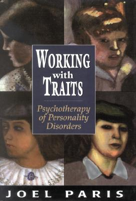 Image for Working with Traits: Psychotherapy of Personality Disorders