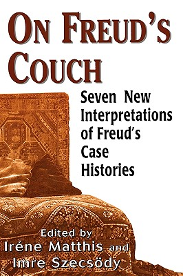 On Freud's Couch: Seven New Interpretations of Freud's Case Histories (The Library of Object Relations)