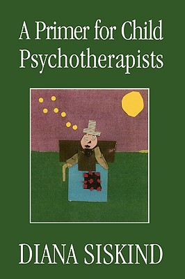 Image for A Primer for Child Psychotherapists