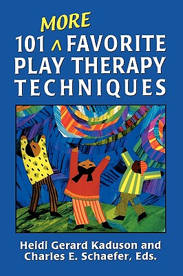 Image for 101 More Favorite Play Therapy Techniques (Child Therapy (Jason Aronson))