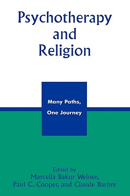 Image for Psychotherapy and Religion: Many Paths, One Journey