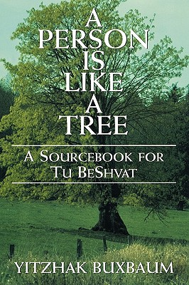 Image for A Person is Like a Tree: A SourceBook for Tu Beshvat