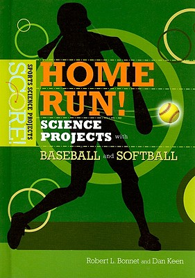 Image for Home Run! Science Projects with Baseball and Softball (Score! Sports Science Projects)