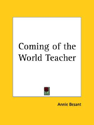 Coming of the World Teacher, Besant, Annie