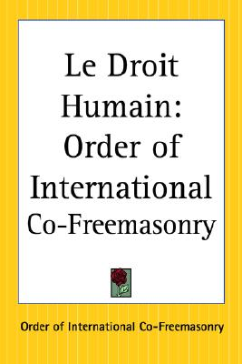 Le Droit Humain: Order of International Co-Freemasonry, Order of International Co-Freemasonry, O