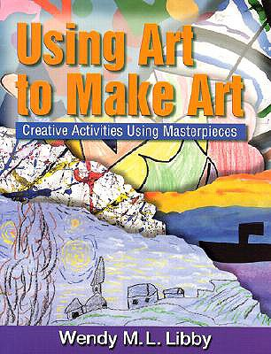 Using Art to Create Art, Libby, Wendy M.L