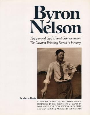 Image for BYRON NELSON: The Story of Golf's Finest Gentleman