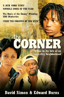 The Corner: A Year in the Life of an Inner-City Neighborhood, Simon, David; Burns, Edward