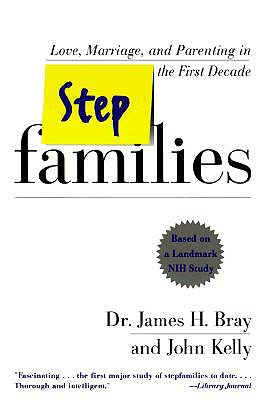 Stepfamilies, Bray, James H.; Kelly, John