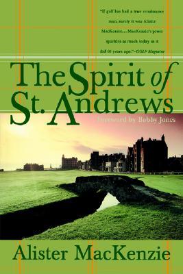 The Spirit of St. Andrews, Alister Mackenzie