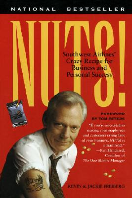 Nuts!: Southwest Airlines' Crazy Recipe for Business and Personal Success, Freiberg, Kevin;Freiberg, Jackie