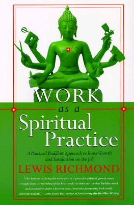 Image for Work as a Spiritual Practice: A Practical Buddhist Approach to Inner Growth and Satisfaction on the Job