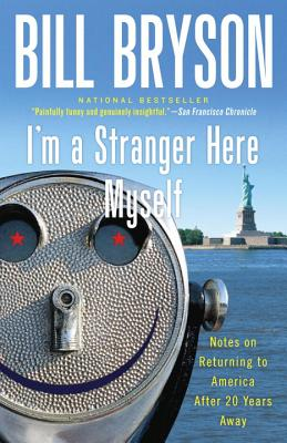 I'm a Stranger Here Myself: Notes on Returning to America After 20 Years Away, Bryson, Bill
