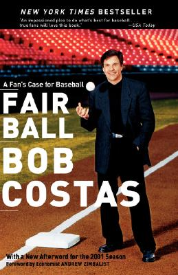 FAIR BALL : A FAN'S CASE FOR BASEBALL, BOB COSTAS
