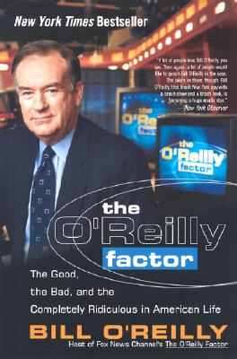 "Image for ""The O'Reilly Factor: The Good, the Bad, and the Completely Ridiculous in American Life"""