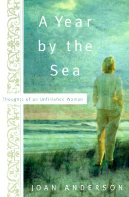 Image for A Year by the Sea: Thoughts of an Unfinished Woman