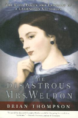 Image for Disastrous Mrs. Weldon : The Life, Loves and Lawsuits of a Legendary Victorian