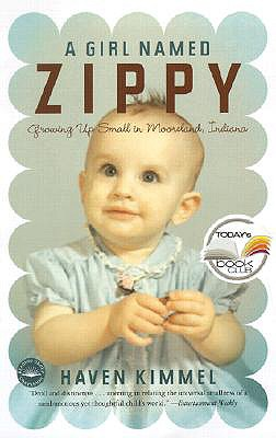 Image for A Girl Named Zippy: Growing Up Small in Mooreland Indiana (Today Show Book Club #3)