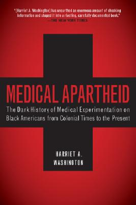 Image for Medical Apartheid: The Dark History of Medical Experimentation on Black Americans