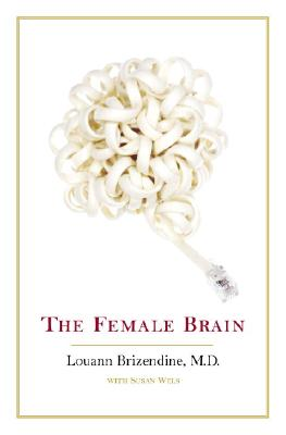 The Female Brain, Brizendine M.D., Louann