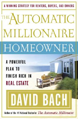 Image for Automatic Millionaire Homeowner, The: A Powerful Plan to Finish Rich in Real Estate