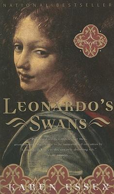 Leonardo's Swans: A Novel, Karen Essex