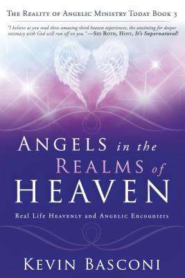 Image for Angels in the Realms of Heaven: The Reality of Angelic Ministry Today (Dancing with Angels)