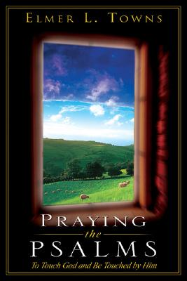 Image for Praying the Psalms (Praying the Scriptures (Destiny Images))