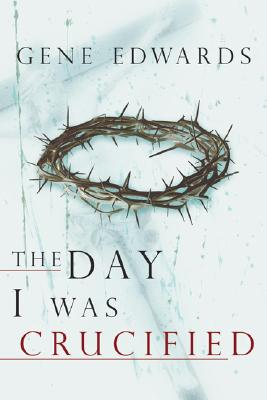 Image for The Day I Was Crucified