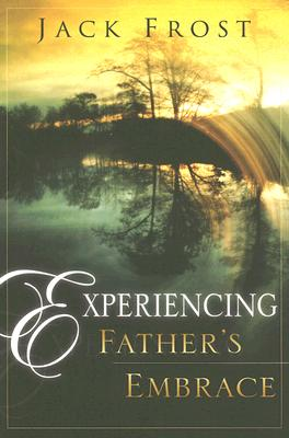 Image for Experiencing Father's Embrace