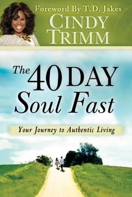 Image for The 40 Day Soul Fast: Your Journey to Authentic Living