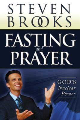 Image for Fasting and Prayer: God's Nuclear Power