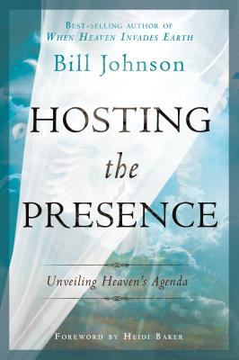 Image for Hosting the Presence: Unveiling Heaven's Agenda
