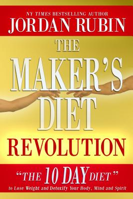 Image for The Maker's Diet Revolution: The 10 Day Diet to Lose Weight and Detoxify Your Body, Mind and Spirit