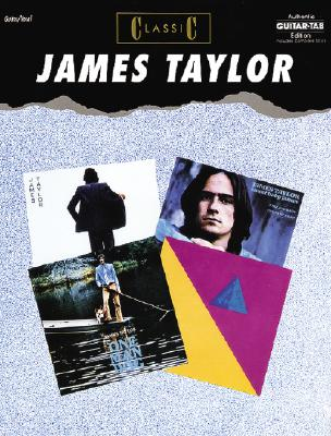 James Taylor: Classic Guitar Tab (Authentic Guitar-Tab), TAYLOR, James