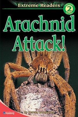 Arachnid Attack!, Grades K - 1: Level 2 (Extreme Readers), Teresa Domnauer (Author)
