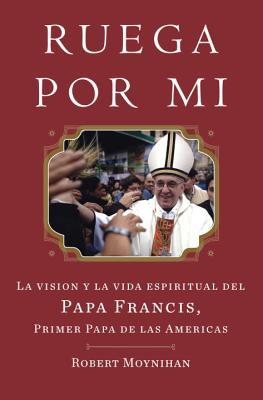 Image for Recen Por Mi: La vida y la vision espiritual del Papa Francisco, el primer papa de las Americas (Spanish Edition)