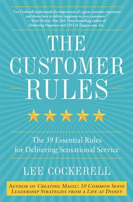 Image for The Customer Rules: The 39 Essential Rules for Delivering Sensational Service