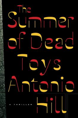The Summer of Dead Toys, Hill, Antonio.