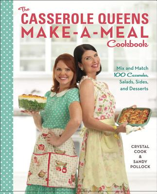 Image for The Casserole Queens Make-A-Meal Cookbook