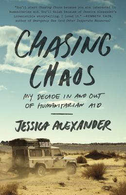 Image for Chasing Chaos: My Decade In and Out of Humanitarian Aid