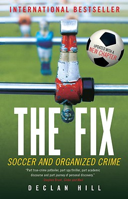 Image for The Fix: Soccer and Organized Crime