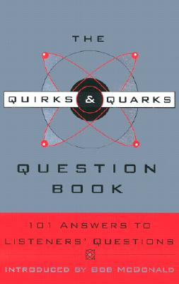 The Quirks & Quarks Question Book: 101 Answers to Listeners' Questions, CBC