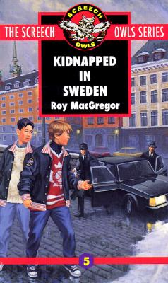 Kidnapped in Sweden (Screech Owls, Book 5), MacGregor,Roy