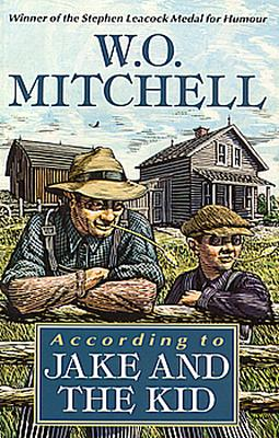 According To Jake And The Kid: A Collection Of New Stories, W O Mitchell