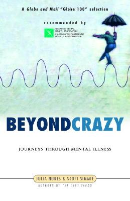 Beyond Crazy: Journeys Through Mental Illness, Julia Nunes & Scott Simmie