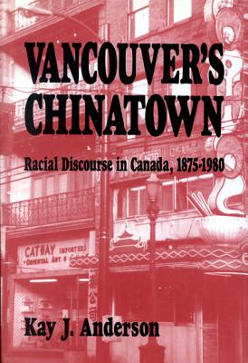 Image for Vancouver's Chinatown: Racial Discourse in Canada, 1875-1980 (McGill-Queens Studies in Ethnic History)