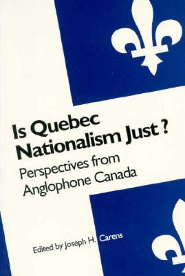 Image for Is Quebec Nationalism Just?: Perspectives from Anglophone Canada